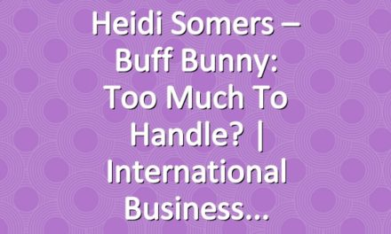Heidi Somers – Buff Bunny: Too Much To Handle? | International Business