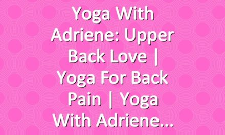Yoga With Adriene: Upper Back Love  |  Yoga For Back Pain  |  Yoga With Adriene