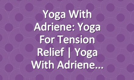 Yoga With Adriene: Yoga For Tension Relief  |  Yoga With Adriene
