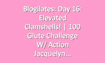 Blogilates: Day 16: Elevated Clamshells! | 100 Glute Challenge w/ Action Jacquelyn