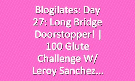 Blogilates: Day 27: Long Bridge Doorstopper! | 100 Glute Challenge w/ Leroy Sanchez