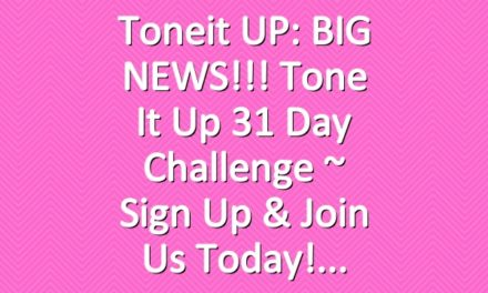 Toneit UP: BIG NEWS!!! Tone It Up 31 Day Challenge ~ Sign Up & Join Us Today!