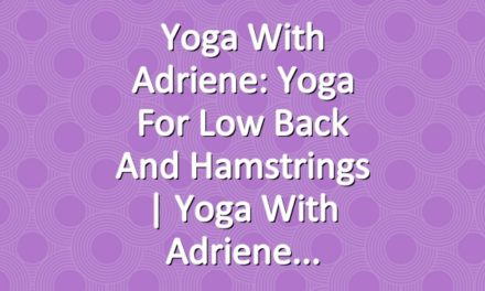 Yoga With Adriene: Yoga For Low Back and Hamstrings  |  Yoga With Adriene