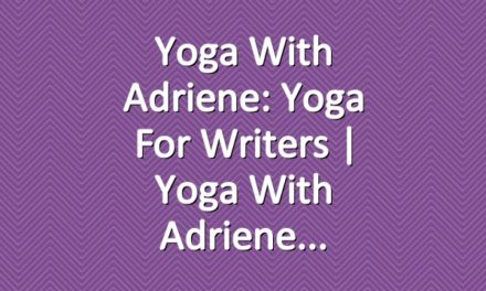 Yoga With Adriene: Yoga For Writers  |  Yoga With Adriene