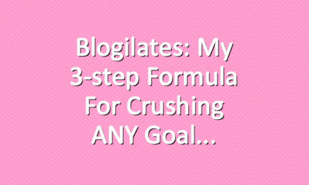 Blogilates: My 3-step formula for crushing ANY goal