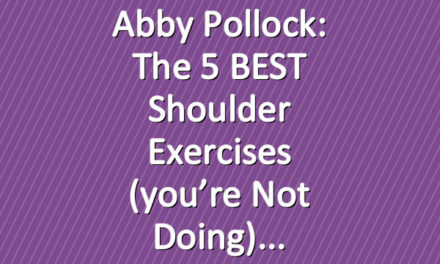 Abby Pollock: The 5 BEST Shoulder Exercises (you're not doing)