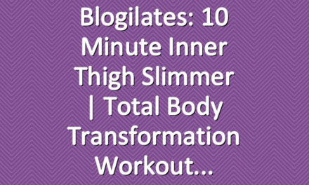 Blogilates: 10 Minute Inner Thigh Slimmer | Total Body Transformation Workout