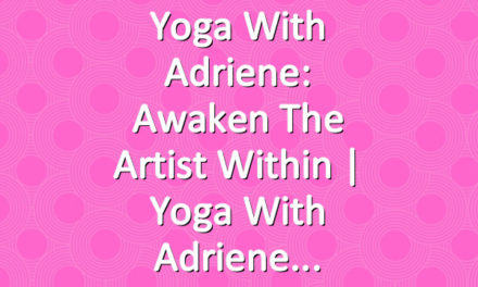 Yoga With Adriene: Awaken The Artist Within  |  Yoga With Adriene