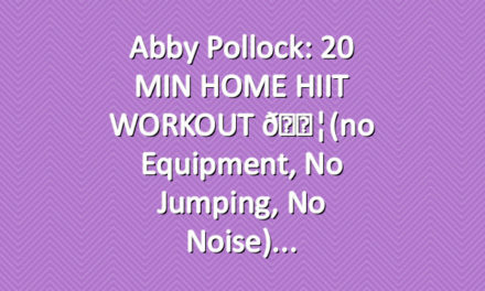 Abby Pollock: 20 MIN HOME HIIT WORKOUT 💦(no equipment, no jumping, no noise)