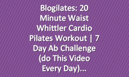 Blogilates: 20 minute Waist Whittler Cardio Pilates Workout | 7 Day Ab Challenge (do this video every day)