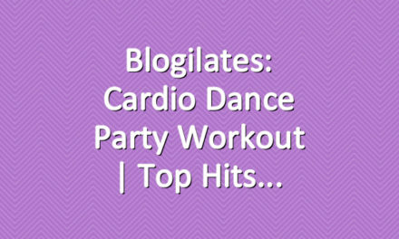 Blogilates: Cardio Dance Party Workout | Top Hits
