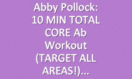 Abby Pollock: 10 MIN TOTAL CORE Ab Workout (TARGET ALL AREAS!)