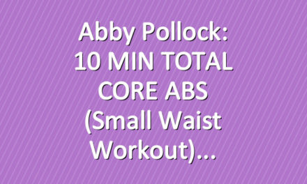 Abby Pollock: 10 MIN TOTAL CORE ABS (Small Waist Workout)