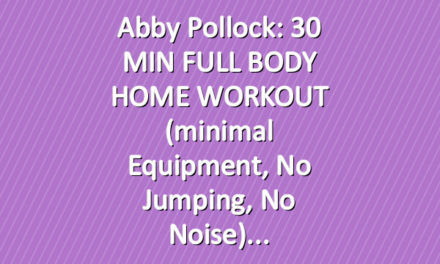 Abby Pollock: 30 MIN FULL BODY HOME WORKOUT (minimal equipment, no jumping, no noise)