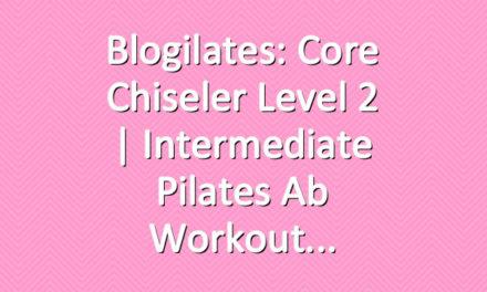 Blogilates: Core Chiseler Level 2 | Intermediate Pilates Ab Workout